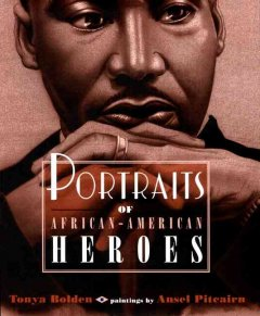 Portraits of African-American heroes cover image