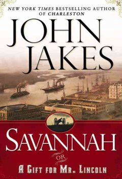 Savannah, or, A gift for Mr. Lincoln cover image