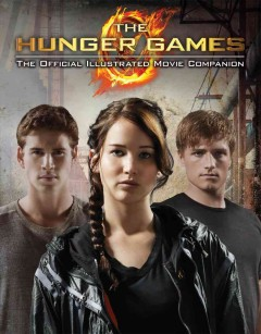 The Hunger Games : the official illustrated movie companion cover image