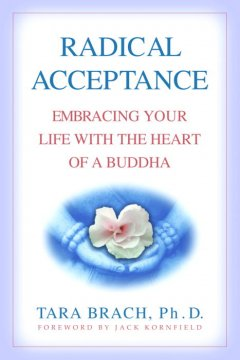 Radical acceptance : embracing your life with the heart of a Buddha cover image