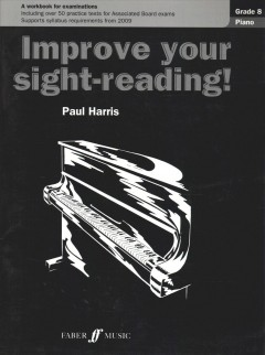 Improve your sight-reading! piano, grade 8 : level 8, advanced cover image