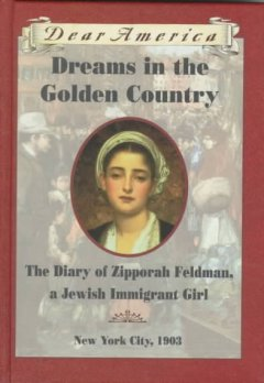 Dreams in the golden country : the diary of Zipporah Feldman, a Jewish immigrant girl cover image