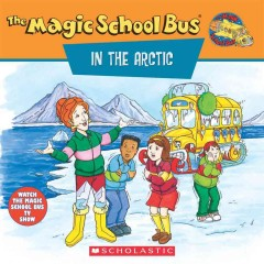 Scholastic's the magic school bus in the Arctic : a book about heat cover image