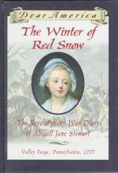 The winter of red snow : the Revolutionary War diary of Abigail Jane Stewart cover image