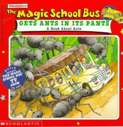 The Magic school bus gets ants in its pants : a book about ants cover image