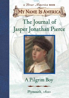 The journal of Jasper Jonathan Pierce, a Pilgrim boy cover image