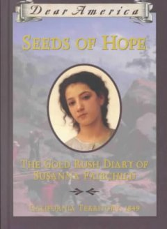 Seeds of hope : the gold rush diary of Susanna Fairchild : [California Territory, 1849] cover image