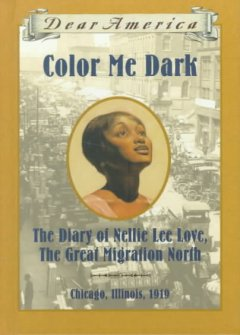 Color me dark : the diary of Nellie Lee Love, the great migration North cover image