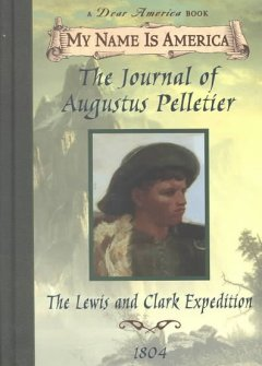 The journal of Augustus Pelletier : the Lewis and Clark Expedition cover image