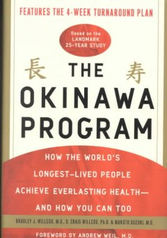 The Okinawa program : how the world's longest-lived people achieve everlasting health--and how you can too cover image