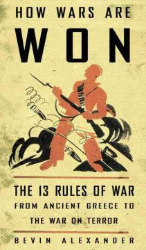 How wars are won : the 13 rules of war--from ancient Greece to the war on terror cover image