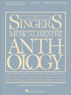 The singer's musical theatre anthology. Mezzo-soprano/Belter. Volume 3 cover image