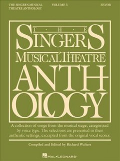 The singer's musical theatre anthology. Tenor. Volume 3 cover image
