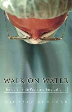 Walk on water : inside an elite pediatric surgical unit cover image