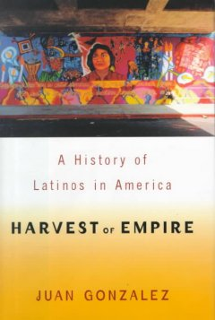 Harvest of empire : a history of Latinos in America cover image