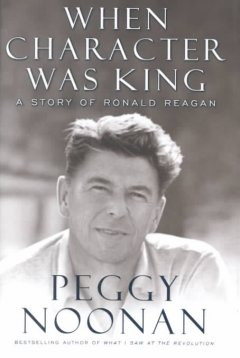 When character was king : a story of Ronald Reagan cover image