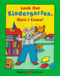 Look out kindergarten, here I come! cover image