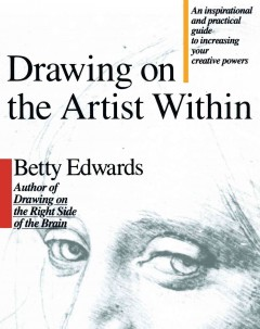 Drawing on the artist within : an inspirational and practical guide to increasing your creative powers cover image