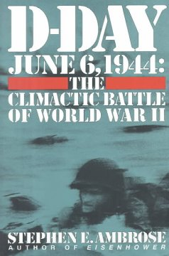 D-Day, June 6, 1944 : the climactic battle of World War II cover image