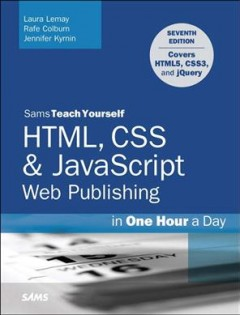 Sams teach yourself HTML, CSS & JavaScript Web publishing in one hour a day cover image