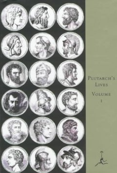 Plutarch. Volume I : the lives of the noble Grecians and Romans cover image