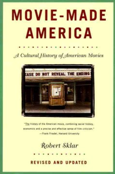 Movie-made America : a cultural history of American movies cover image
