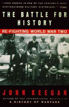 The battle for history : re-fighting World War II cover image
