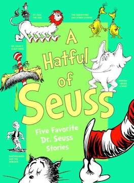 A hatful of Seuss : five favorite Dr. Seuss stories cover image