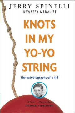 Knots in my yo-yo string : the autobiography of a kid cover image