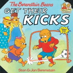 The Berenstain Bears get their kicks cover image