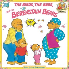 The birds, the bees, and the Berenstain Bears cover image
