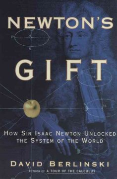 Newton's gift : how Sir Isaac Newton unlocked the system of the world cover image