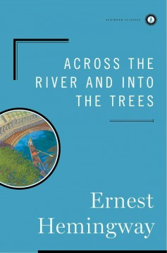 Across the river and into the trees cover image