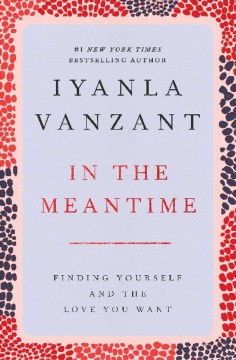 In the meantime-- : finding yourself and the love you want cover image