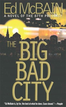 The big bad city : a novel of the 87th Precinct cover image