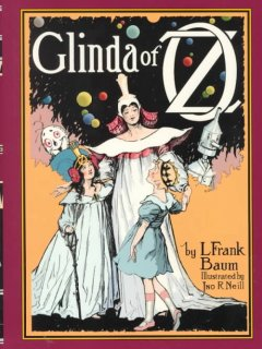 Glinda of Oz / : in which are related the exciting experiences of Princess Ozma of Oz, and Dorothy, in their hazardous journey to the home of the Flatheads, and to the Magic Isle of the Skeezers, and how they were rescued from dire peril by the sorcery of cover image