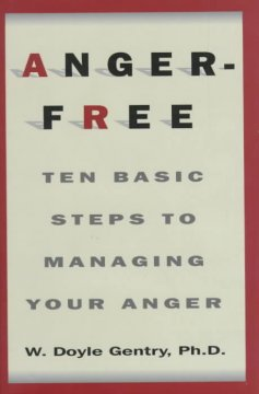 Anger-free : ten basic steps to managing your anger cover image