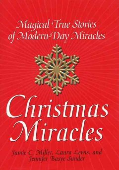 Christmas miracles : magical true stories of modern-day miracles cover image