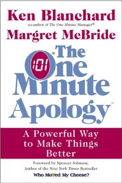 The one minute apology : a powerful way to make things better cover image