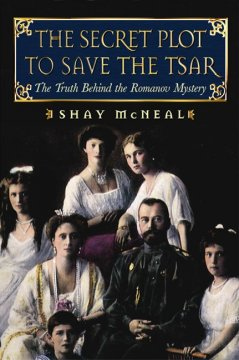 The secret plot to save the Tsar : the truth behind the Romanov mystery cover image