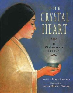 The crystal heart : a Vietnamese legend cover image