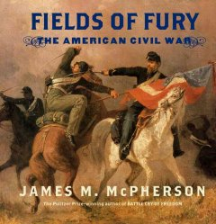 Fields of fury : the American Civil War cover image