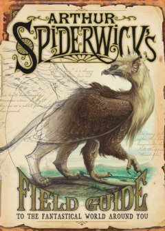 Arthur Spiderwick's field guide to the fantastical world around you cover image