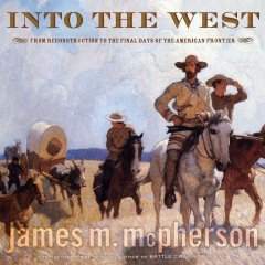 Into the West : from Reconstruction to the final days of the American frontier cover image