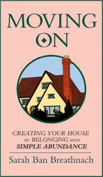 Moving on : creating your house of belonging with simple abundance cover image