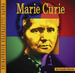 Marie Curie : a photo-illustrated biography cover image