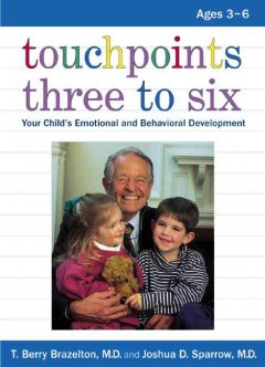 Touchpoints : three to six : your child's emotional and behavioral development cover image