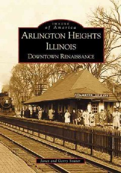 Arlington Heights, Illinois : downtown renaissance cover image