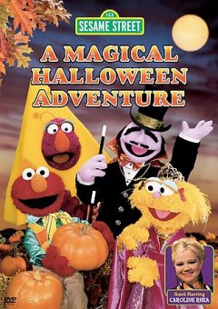 A magical Halloween adventure Children's Television Workshop ; Sesame Workshop ; producers, Ann Burgund, Robert Cunniff, Shyrlee Dallard, M.M. Murphy, Eva Saks cover image