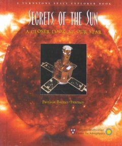 Secrets of the sun : a closer look at our star cover image